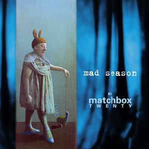 "Das Album ""Mad Season"" von Matchbox Twenty"