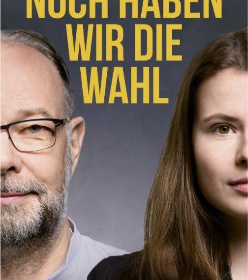 """Das ist das Buchcover """"Noch haben wir die Wahl"""" von Luisa Neubauer und Bernd Ulrich. Es zeigt die beiden Autor*innen im Porträt."""